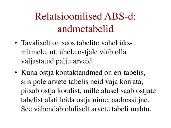 Relatsioonilised ABS-d: andmetabelid