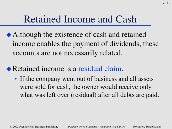 Retained Income and Cash