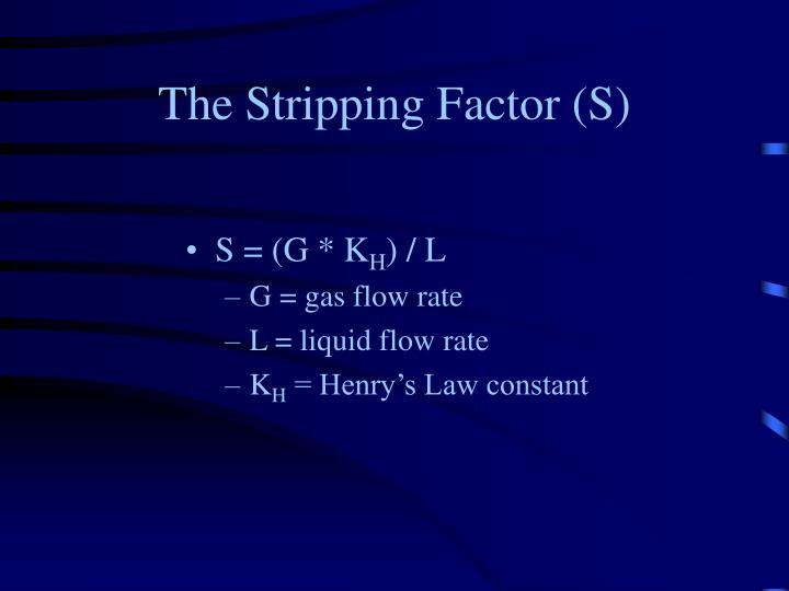 The Stripping Factor (S)