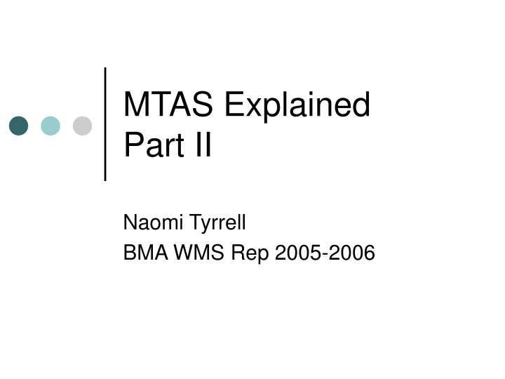 Mtas explained part ii