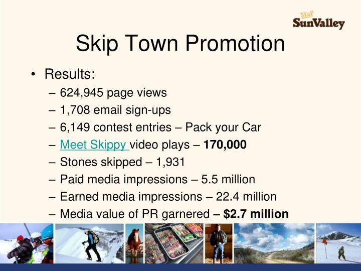 Skip Town Promotion
