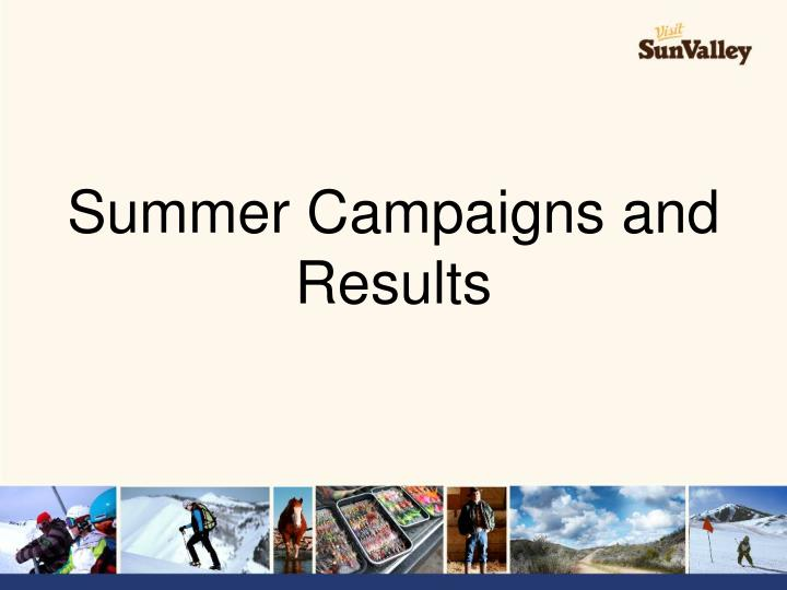 Summer campaigns and results