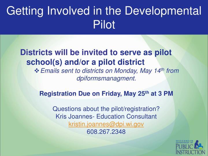 Getting Involved in the Developmental Pilot