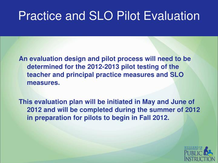 Practice and SLO Pilot Evaluation