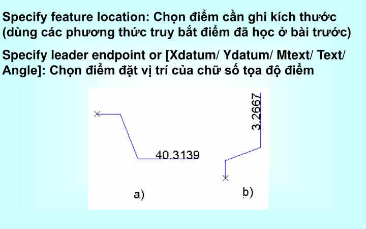 Specify feature location: Chọn điểm cần ghi kích thước