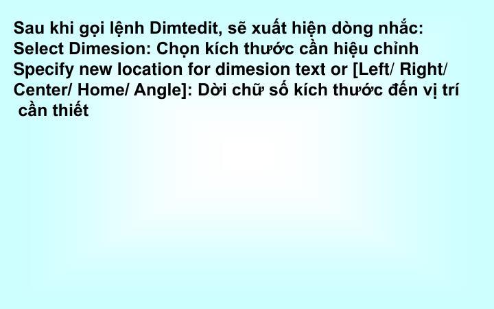 Sau khi gọi lệnh Dimtedit, sẽ xuất hiện dòng nhắc: