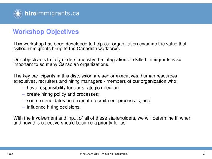 This workshop has been developed to help our organization examine the value that skilled immigrants bring to the Canadian workforce.