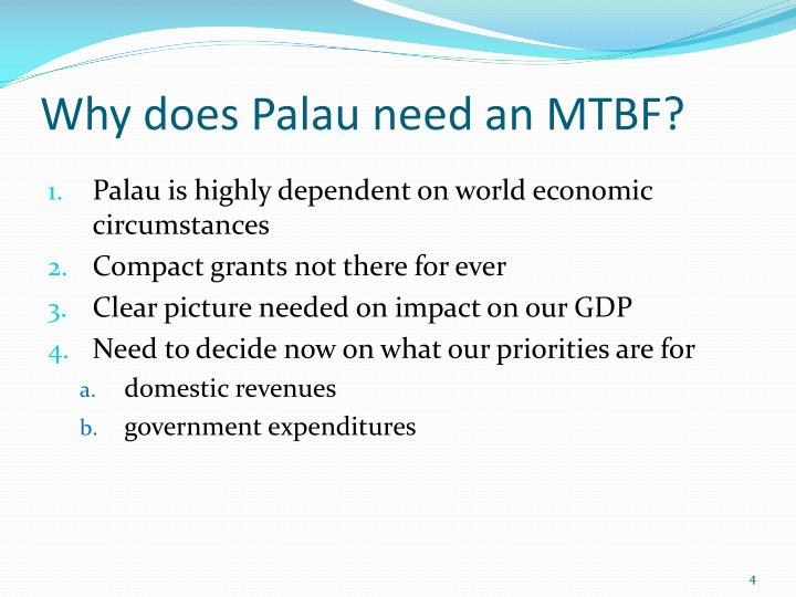 Why does Palau need an MTBF?