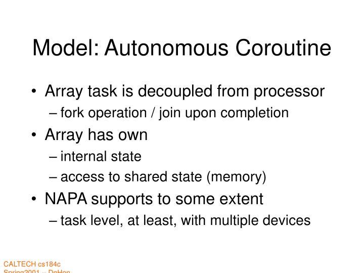 Model: Autonomous Coroutine