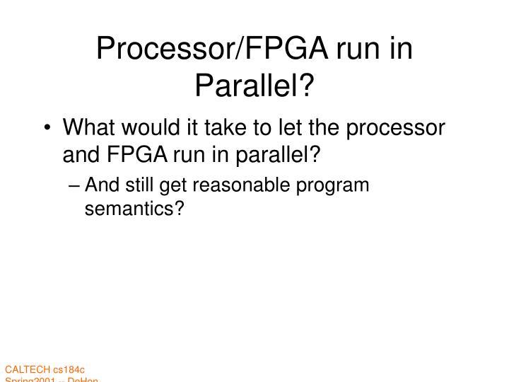 Processor/FPGA run in Parallel?