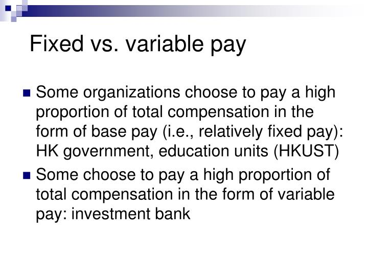 Fixed vs. variable pay