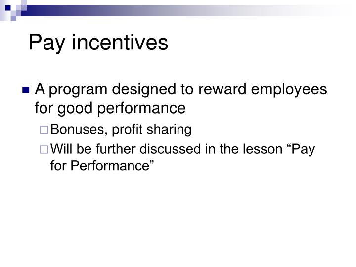 Pay incentives