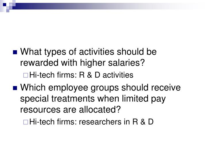 What types of activities should be rewarded with higher salaries?