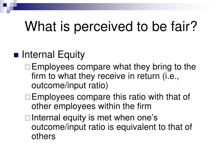What is perceived to be fair?