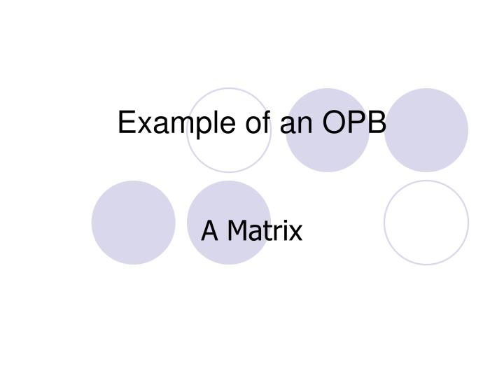 Example of an OPB