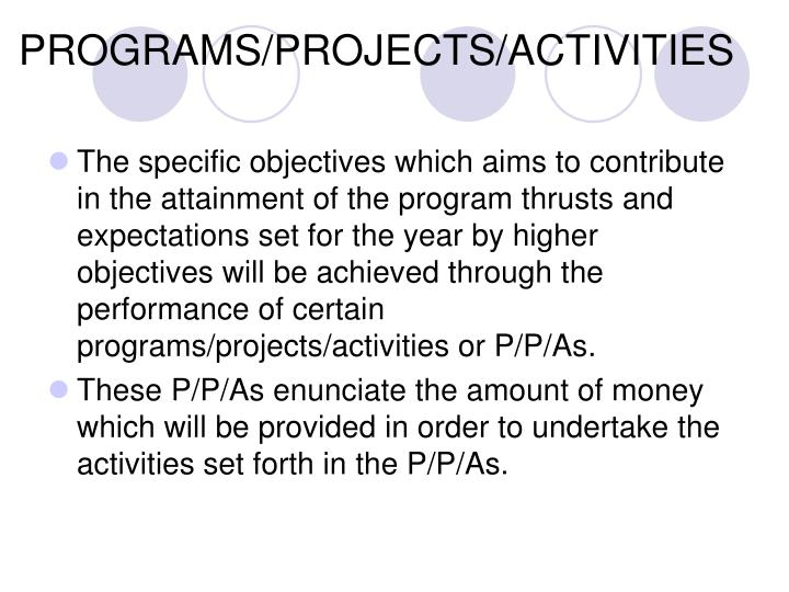 PROGRAMS/PROJECTS/ACTIVITIES