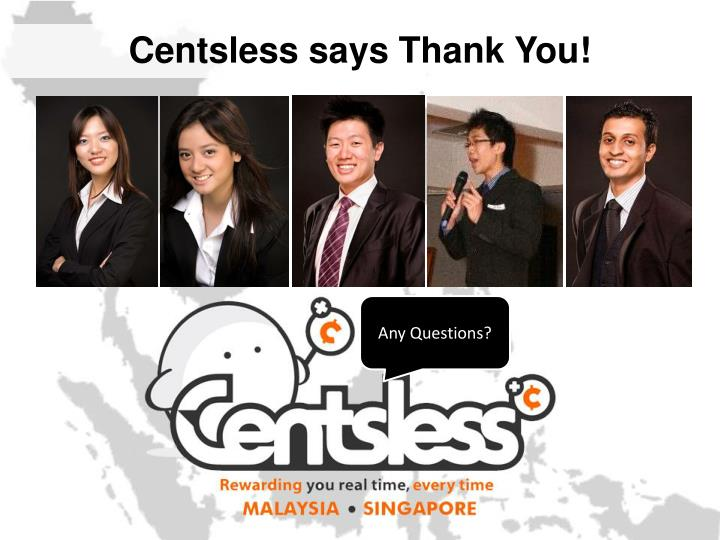 Centsless says Thank You!