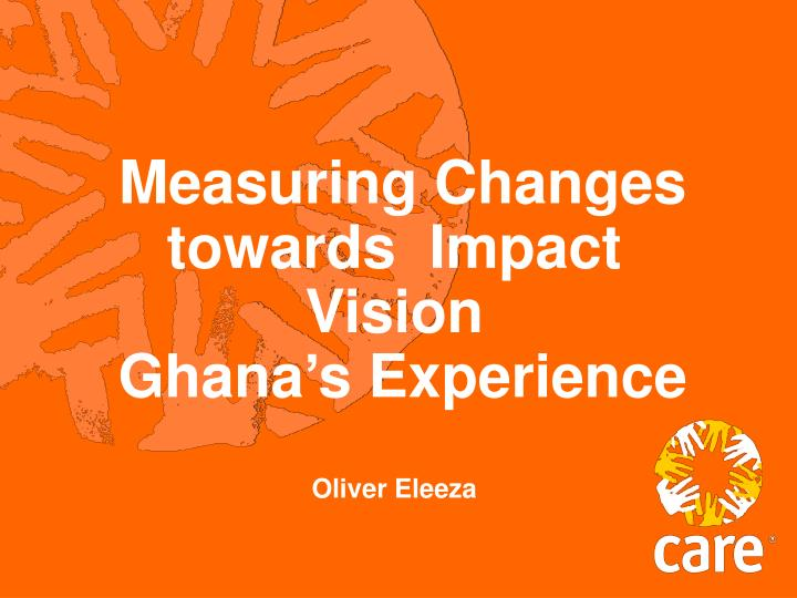 Measuring Changes towards  Impact