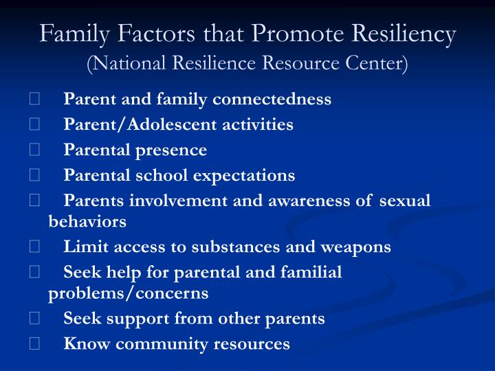 Family Factors that Promote Resiliency