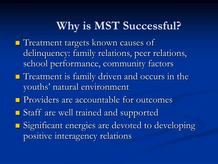 Why is MST Successful?