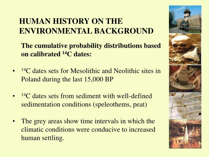 HUMAN HISTORY ON THE ENVIRONMENTAL BACKGROUND