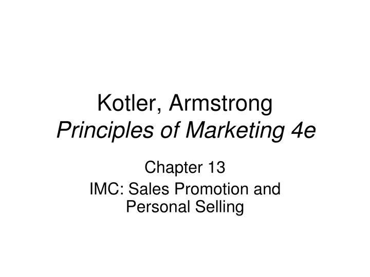 Kotler armstrong principles of marketing 4e