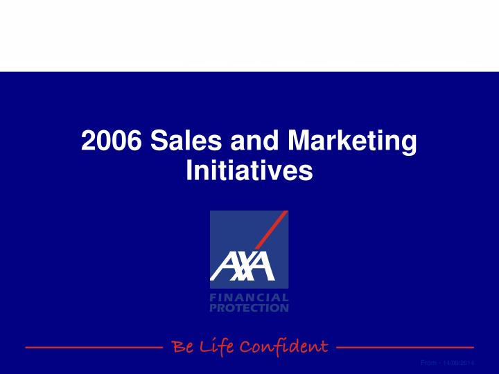 2006 Sales and Marketing Initiatives