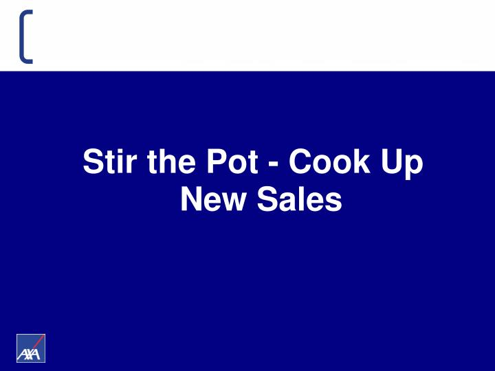 Stir the Pot - Cook Up New Sales
