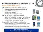 communication server 1000 release 5 5 where do you want to go