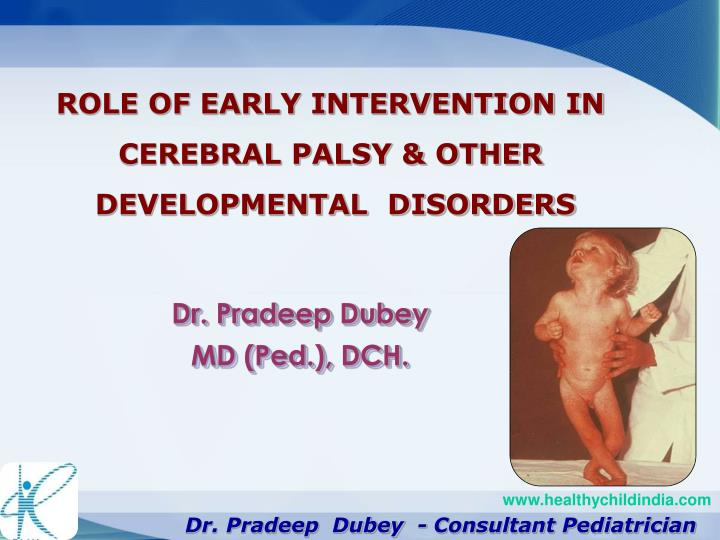 ROLE OF EARLY INTERVENTION IN