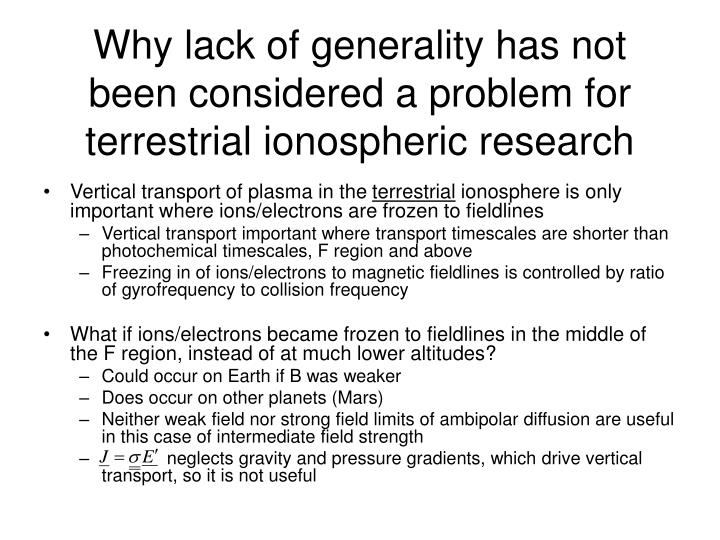 Why lack of generality has not been considered a problem for terrestrial ionospheric research