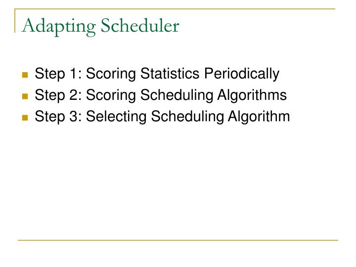 Adapting Scheduler