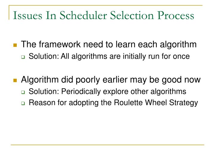 Issues In Scheduler Selection Process