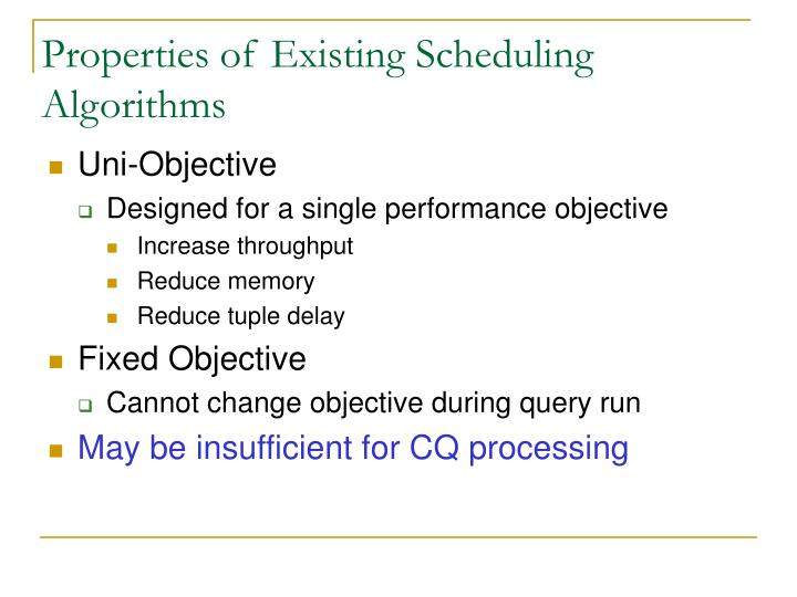 Properties of Existing Scheduling Algorithms