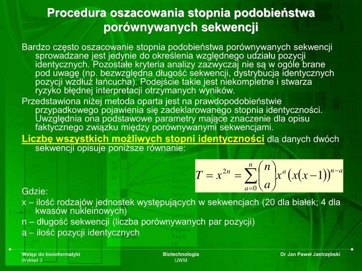 Procedura oszacowania stopnia podobieństwa porównywanych sekwencji