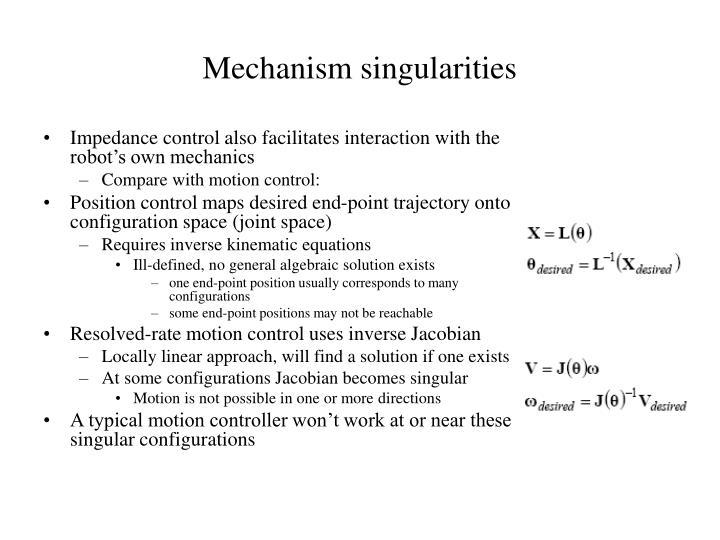 Mechanism singularities