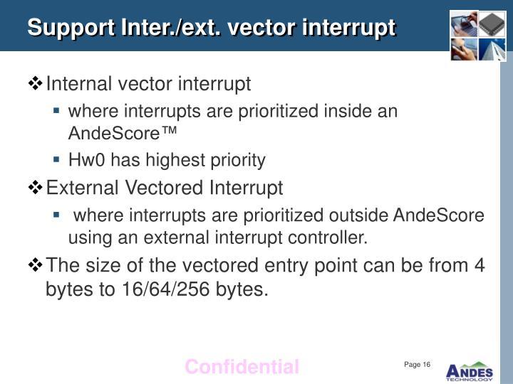 Support Inter./ext. vector interrupt