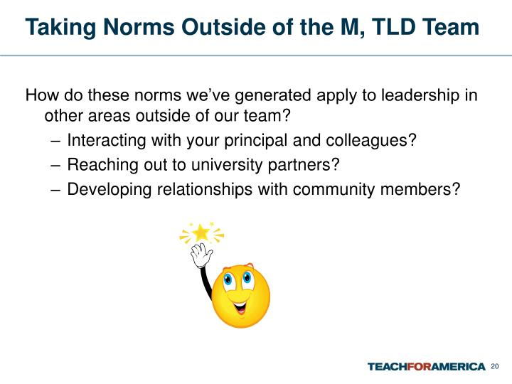 Taking Norms Outside of the M, TLD Team