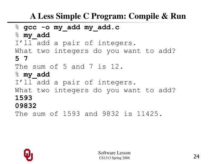 A Less Simple C Program: Compile & Run