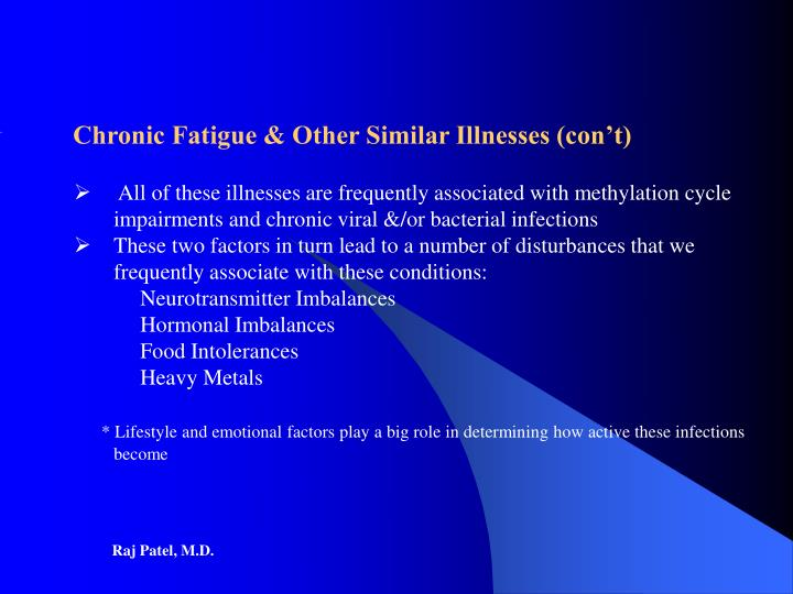 Chronic Fatigue & Other Similar Illnesses (con't)