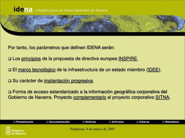 Por tanto, los parámetros que definen IDENA serán: