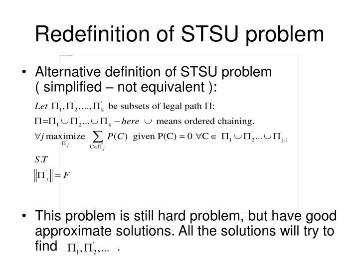 Redefinition of STSU problem