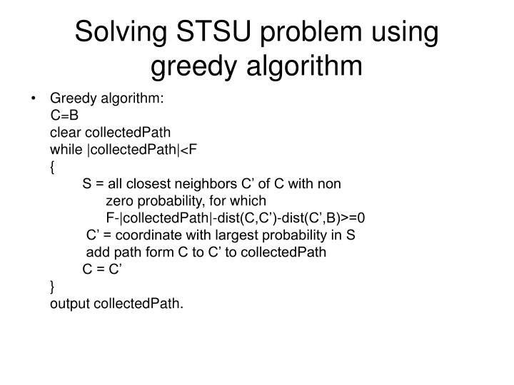 Solving STSU problem using greedy algorithm