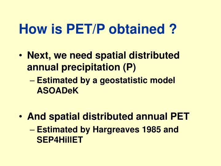 How is PET/P obtained ?