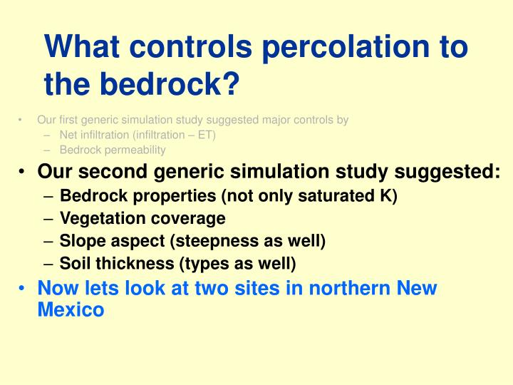 What controls percolation to the bedrock?