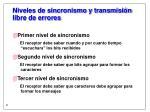 niveles de sincronismo y transmisi n libre de errores