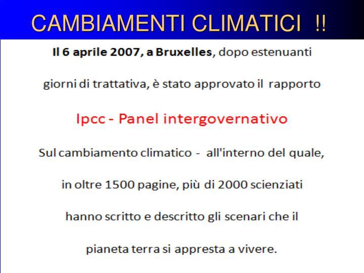 CAMBIAMENTI CLIMATICI  !!