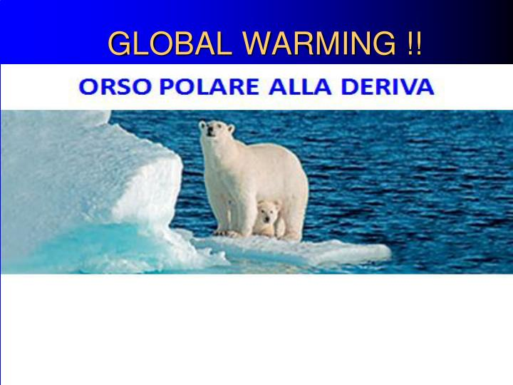 GLOBAL WARMING !!