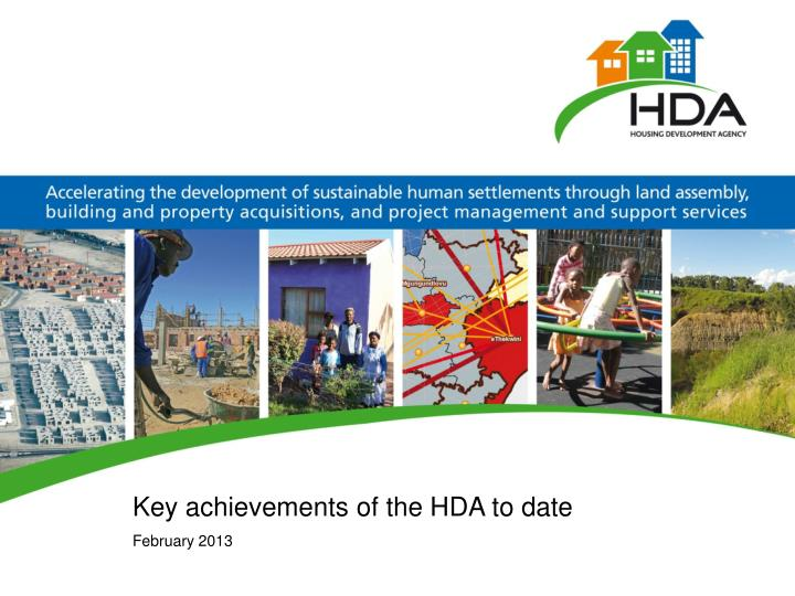 Key achievements of the HDA to date