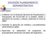 divisi n planeamiento administrativo